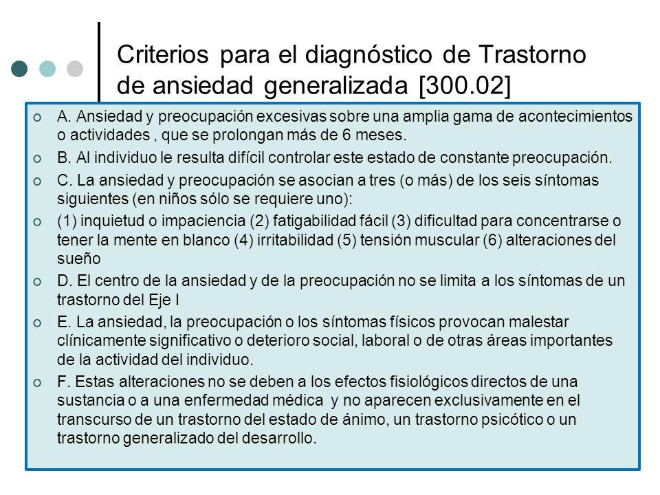 Criterios para el diagnóstico de Trastorno de ansiedad generalizada [300.02]